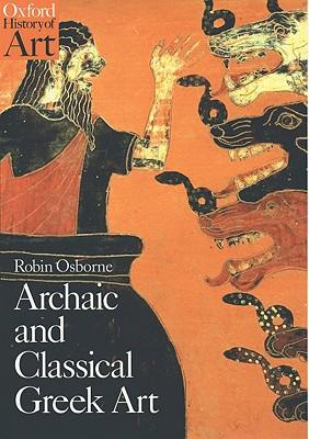 Archaic and Classical Greek Art By Osborne, Robin